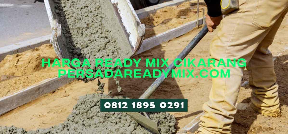 Harga Beton Cor Ready Mix Cikarang